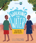 Walking for Water: How One Boy Stood Up for Gender Equality  (CitizenKid) Cover Image
