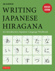 Writing Japanese Hiragana: An Introductory Japanese Language Workbook: Learn and Practice the Japanese Alphabet Cover Image