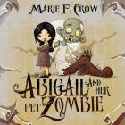 Abigail and her Pet Zombie Cover Image
