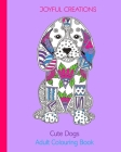 Cute Dogs: Adult Colouring Book (UK Edition) Cover Image