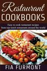 Restaurant Cookbooks: Easy To Cook Restaurant Recipes From Top Notch Restaurants Around The World Cover Image