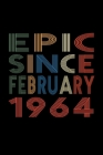 Epic Since February 1964: Birthday Gift for 56 Year Old Men and Women Cover Image