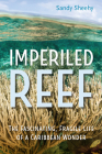 Imperiled Reef: The Fascinating, Fragile Life of a Caribbean Wonder Cover Image