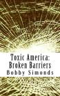 Toxic America: Broken Barriers Cover Image