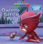 Owlette Gets a Pet (PJ Masks) Cover Image