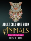 Adult Coloring Book: Animals: Stress Relieving Designs Cover Image