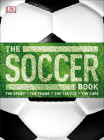 The Soccer Book: The Sport, the Teams, the Tactics, the Cups Cover Image