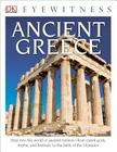 DK Eyewitness Books: Ancient Greece: Step into the World of Ancient Greece from Greek Gods, Myths, and Festivals to t Cover Image