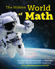 The Hidden World of Math: Discover How Awesome Math Is - Making Plants Grow, Creating the Perfect Eclipse and Discovering New Planets. Essential Cover Image