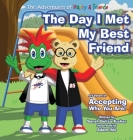 The Day I Met My Best Friend: A Children's Book On Overcoming Anxiety/Fear of not being accepted, Building Confidence and how to show Kindness and R Cover Image