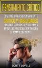 Pensamiento crítico: Cómo mejorar su pensamiento crítico y habilidades para la resolución de problemas y evitar los 25 sesgos cognitivos en Cover Image