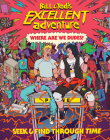 Bill & Ted's Excellent Adventure(TM): Where Are We, Dudes?: Seek & Find Through Time Cover Image