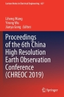 Proceedings of the 6th China High Resolution Earth Observation Conference (Chreoc 2019) (Lecture Notes in Electrical Engineering #657) Cover Image