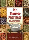 My Home Pharmacy: How Foods and Herbs Can Be Your Medicine Cover Image