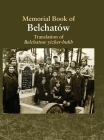 Translation of the Belchatow Yizkor Book: Dedicated To The Memory Of A Vanished Jewish Town In Poland Cover Image
