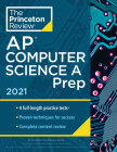 Princeton Review AP Computer Science A Prep, 2021: 4 Practice Tests + Complete Content Review + Strategies & Techniques (College Test Preparation) Cover Image