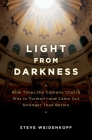 Light from Darkness: Nine Times the Catholic Church Was in Turmoil-And Came Out Stronger Than Before Cover Image