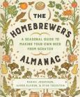 The Homebrewer's Almanac: A Seasonal Guide to Making Your Own Beer from Scratch Cover Image