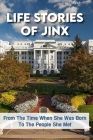 Life Stories Of Jinx: From The Time When She Was Born To The People She Met: Great Southern Books Cover Image