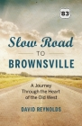 Slow Road to Brownsville: A Journey Through the Heart of the Old West Cover Image