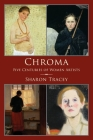 Chroma: Five Centuries of Women Artists Cover Image
