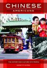 Chinese Americans: The History and Culture of a People Cover Image
