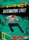 Skateboarding Street (Extreme Summer Sports Zone) Cover Image