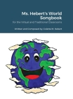 Ms. Hebert's World Songbook: for the Virtual and Traditional Classroom Cover Image