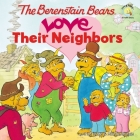 The Berenstain Bears Love Their Neighbors Cover Image