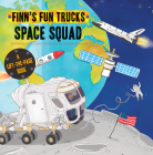 Space Squad: A Lift-The-Page Book (Finn's Fun Trucks) Cover Image