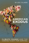 American Exodus: Climate Change and the Coming Flight for Survival Cover Image