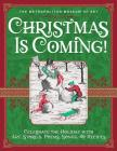 Christmas Is Coming!: Celebrate the Holiday with Art, Stories, Poems, Songs, and Recipes Cover Image