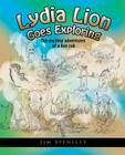 Lydia Lion Goes Exploring: Ten Exciting Adventures of a Lion Cub Cover Image