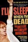 I'll Sleep When I'm Dead: The Dirty Life and Times of Warren Zevon Cover Image