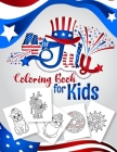 4th of July Coloring Book for Kids: Happy 4th of July Independence Day Coloring Book. Fourth of July Activity Book for Kids Ages 4-8 for Learning, Col Cover Image