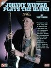 Johnny Winter Plays the Blues [With CD (Audio)] Cover Image