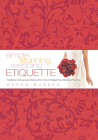 Simple Stunning Wedding Etiquette: Traditions, Answers, and Advice from One of Today's Top Wedding Planners Cover Image