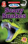 Icky Sticky Reader Level 2: Scary Snakes (Scholastic Discover More) Cover Image