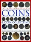 Complete Illustrated Guide to Coins and Coin Collecting Cover Image