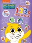 Baby Shark's Big Show!: My First 123s Sticker Book: Big, Reusable Stickers for Kids Ages 3 to 5 (Baby Sharks Big Show!) Cover Image