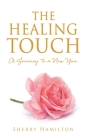 The Healing Touch: A Journey to a New You. Cover Image