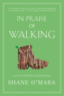 In Praise of Walking: A New Scientific Exploration Cover Image