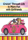 Cruisin' Through Life Is More Fun with Girlfriends Cover Image