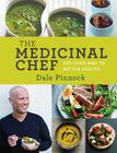 The Medicinal Chef: Eat Your Way to Better Health Cover Image