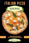 Italian Pizza Homemade Simple and Delicious Recipes with Easy Instruction and Ingredients Cover Image