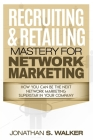 Network Marketing - Recruiting & Retailing Mastery: Negotiation 101 Cover Image