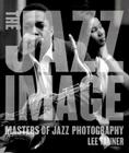 The Jazz Image: Masters of Jazz Photography Cover Image