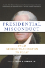 Presidential Misconduct: From George Washington to Today Cover Image