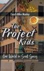 The Project Kids: Our World in Small Spaces Cover Image