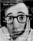 Conversations with Woody Allen: His Films, the Movies, and Moviemaking Cover Image
